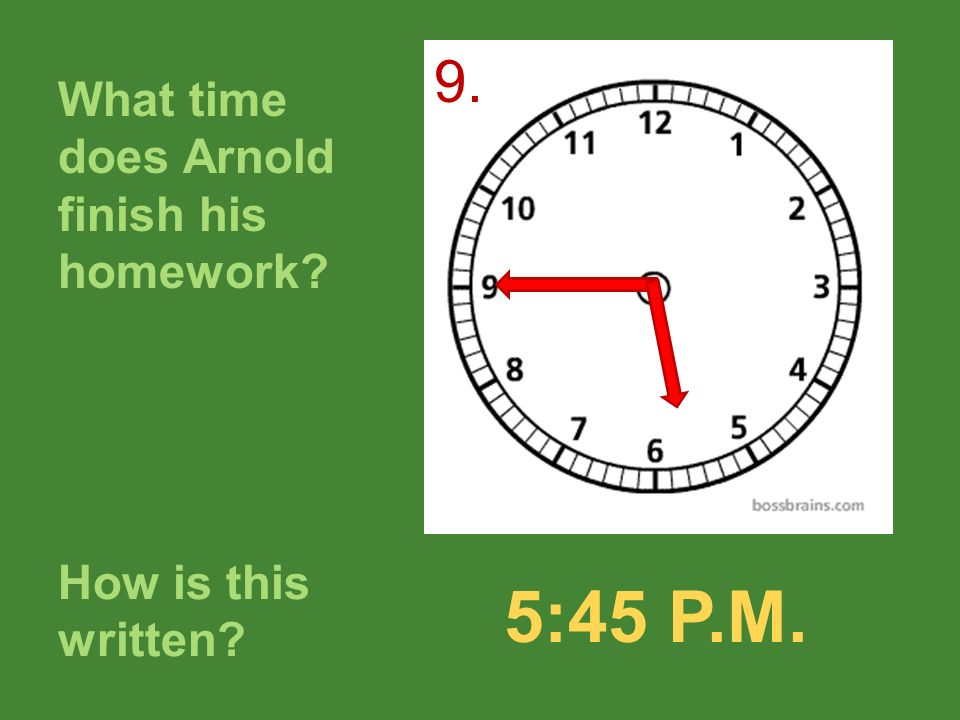 What time does Arnold finish his homework