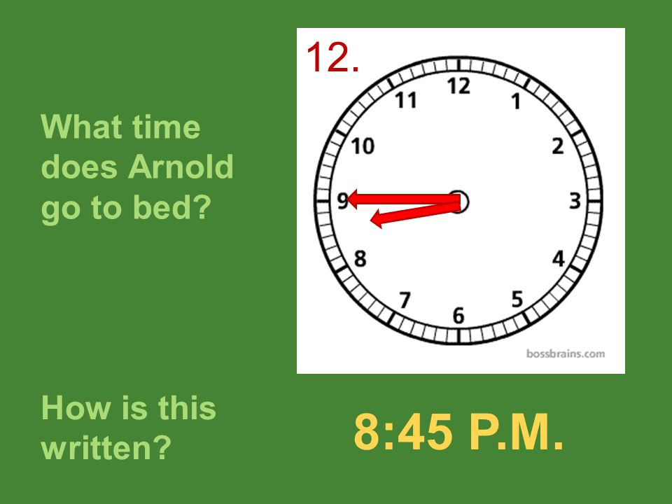 What time does Arnold go to bed