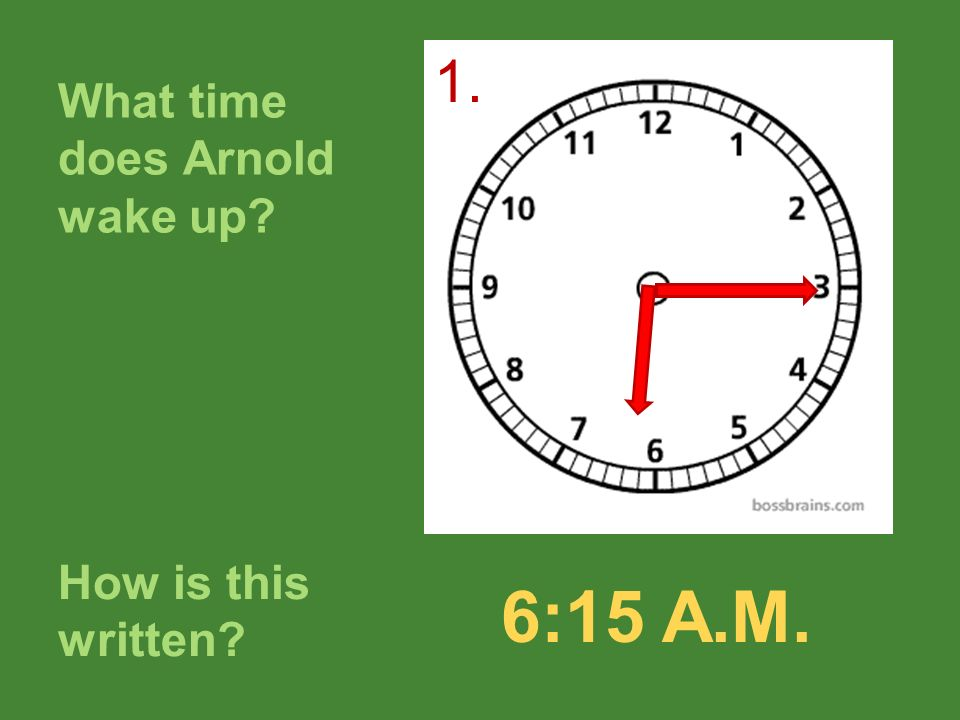What time does Arnold wake up