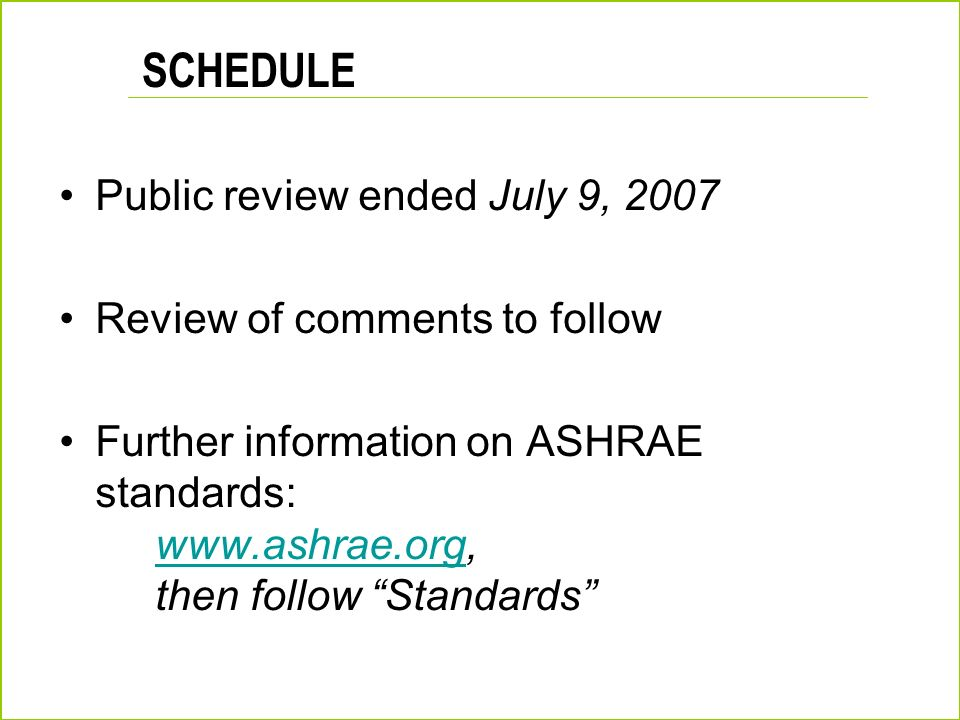 SCHEDULE Public review ended July 9, 2007 Review of comments to follow