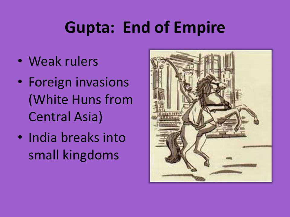 Gupta: End of Empire Weak rulers