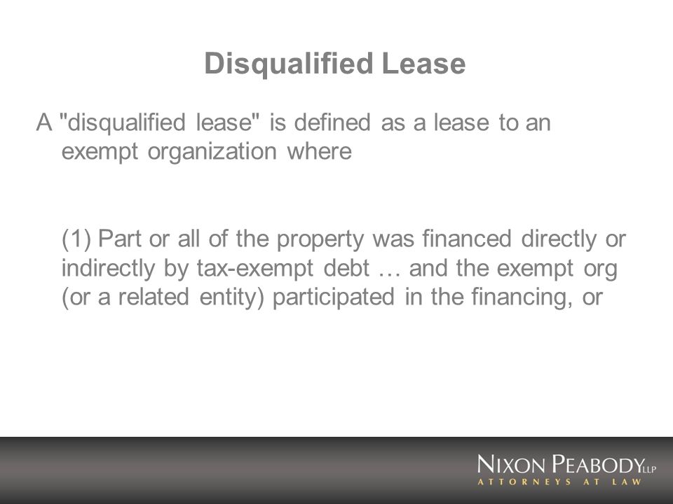 Disqualified Lease A disqualified lease is defined as a lease to an exempt organization where.