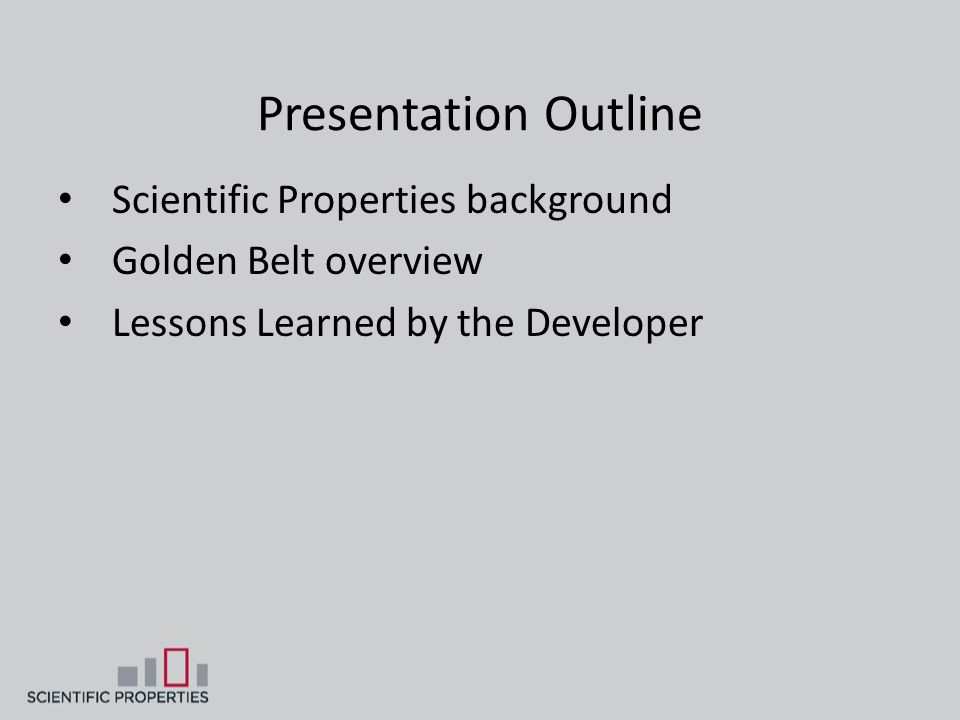 Presentation Outline Scientific Properties background