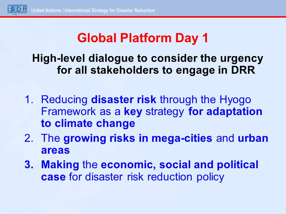 Global Platform Day 1 High-level dialogue to consider the urgency for all stakeholders to engage in DRR.