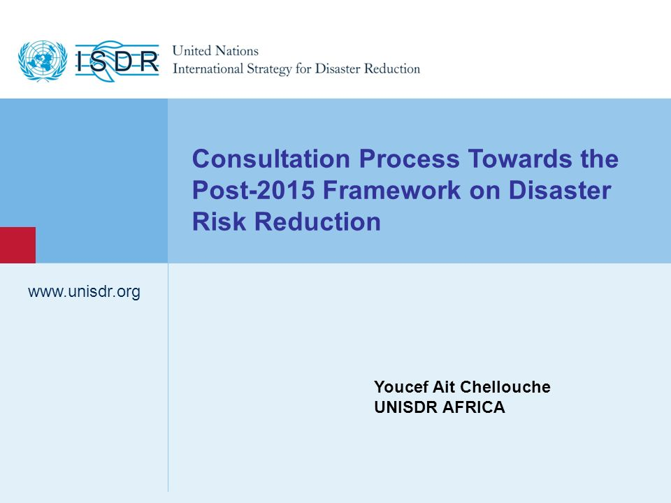 Consultation Process Towards the Post-2015 Framework on Disaster Risk Reduction