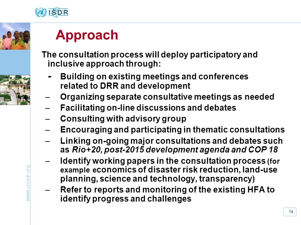 Approach The consultation process will deploy participatory and inclusive approach through: