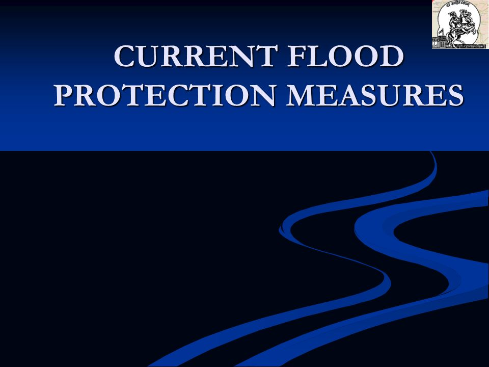 CURRENT FLOOD PROTECTION MEASURES