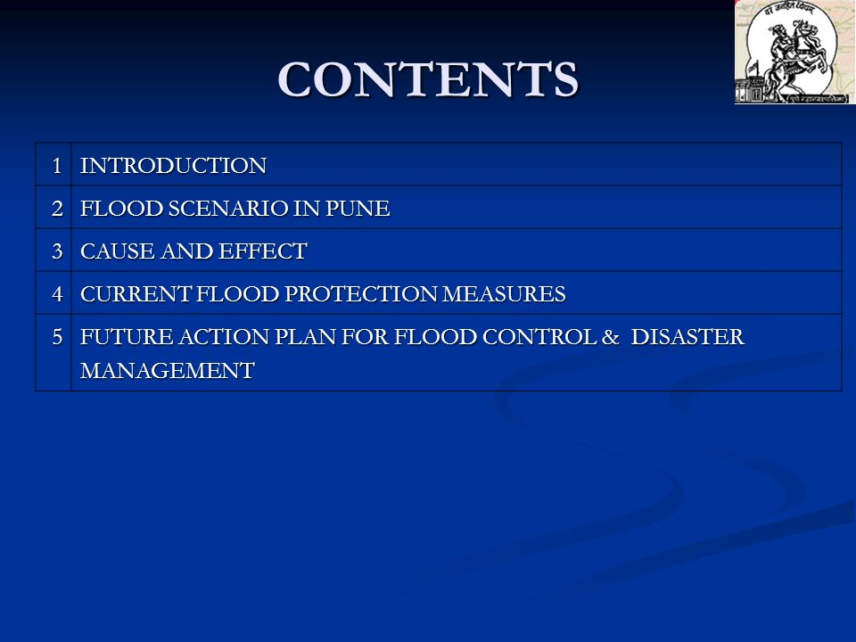 CONTENTS 1 INTRODUCTION 2 FLOOD SCENARIO IN PUNE 3 CAUSE AND EFFECT 4