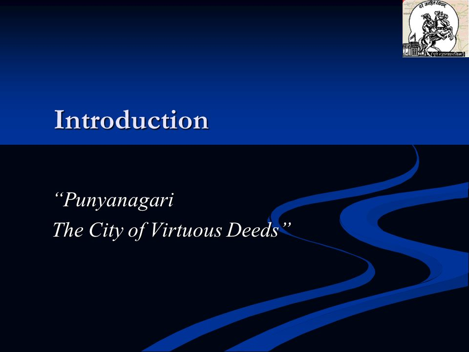 Introduction Punyanagari The City of Virtuous Deeds