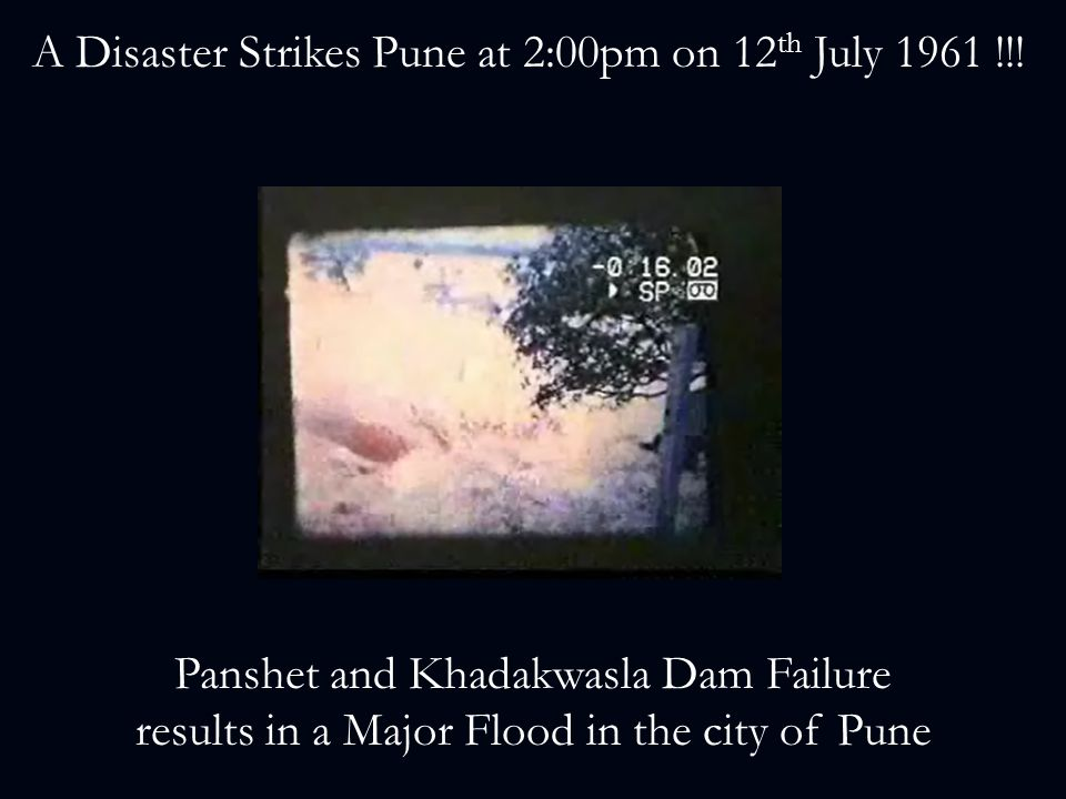 A Disaster Strikes Pune at 2:00pm on 12th July 1961 !!!