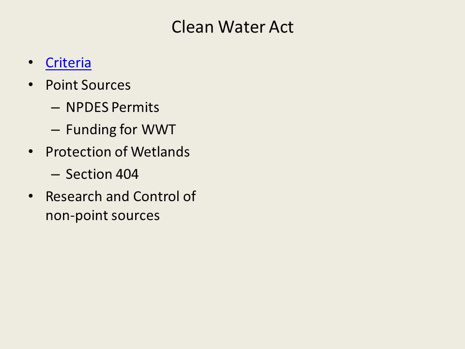 Clean Water Act Criteria Point Sources NPDES Permits Funding for WWT