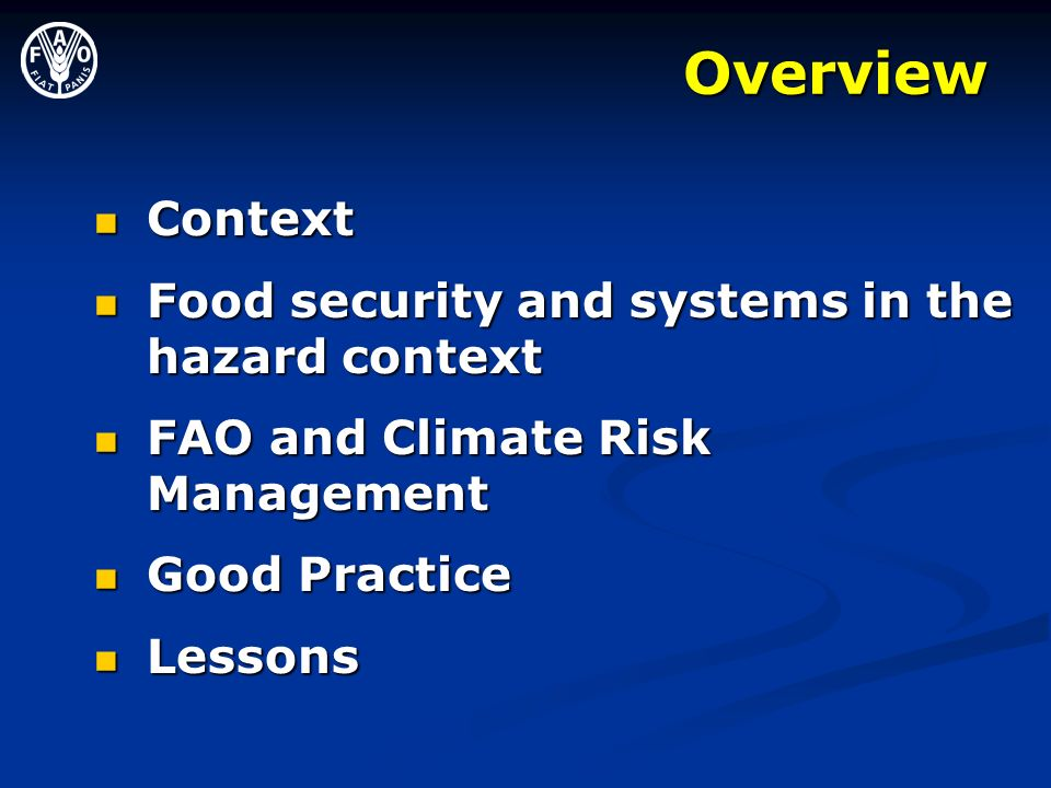 Overview Context Food security and systems in the hazard context