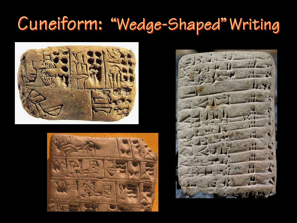 Cuneiform: Wedge-Shaped Writing