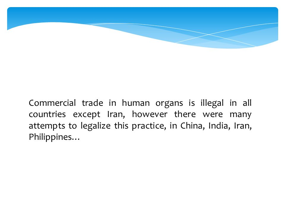 On my presentation I want to talk about Organ trade