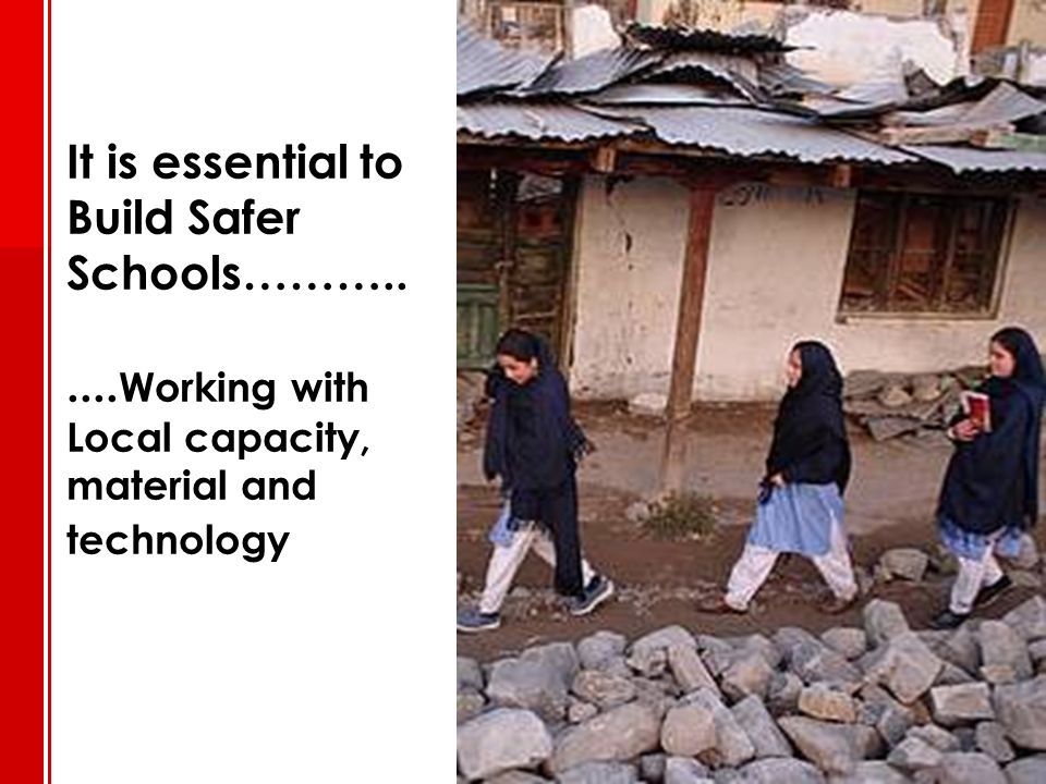 It is essential to Build Safer Schools………