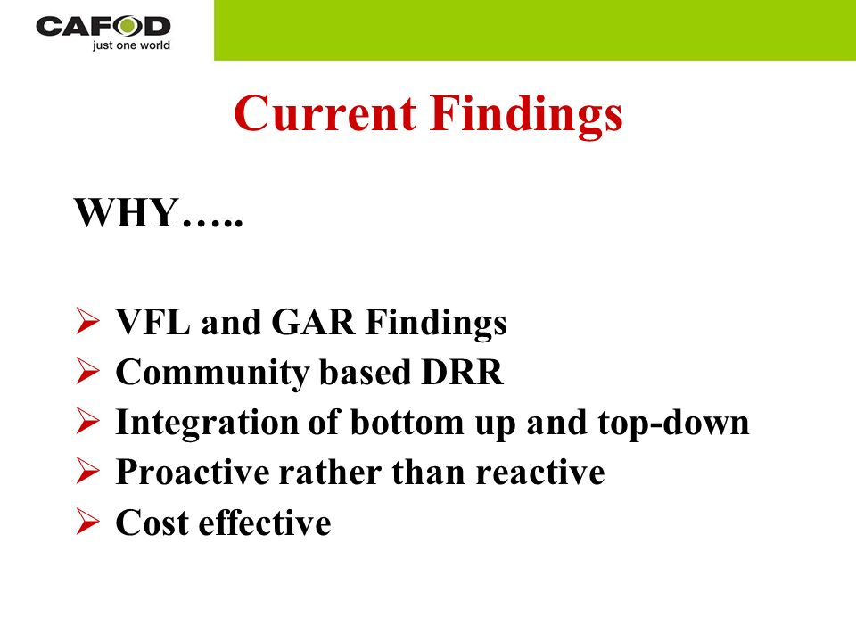 Current Findings WHY….. VFL and GAR Findings Community based DRR