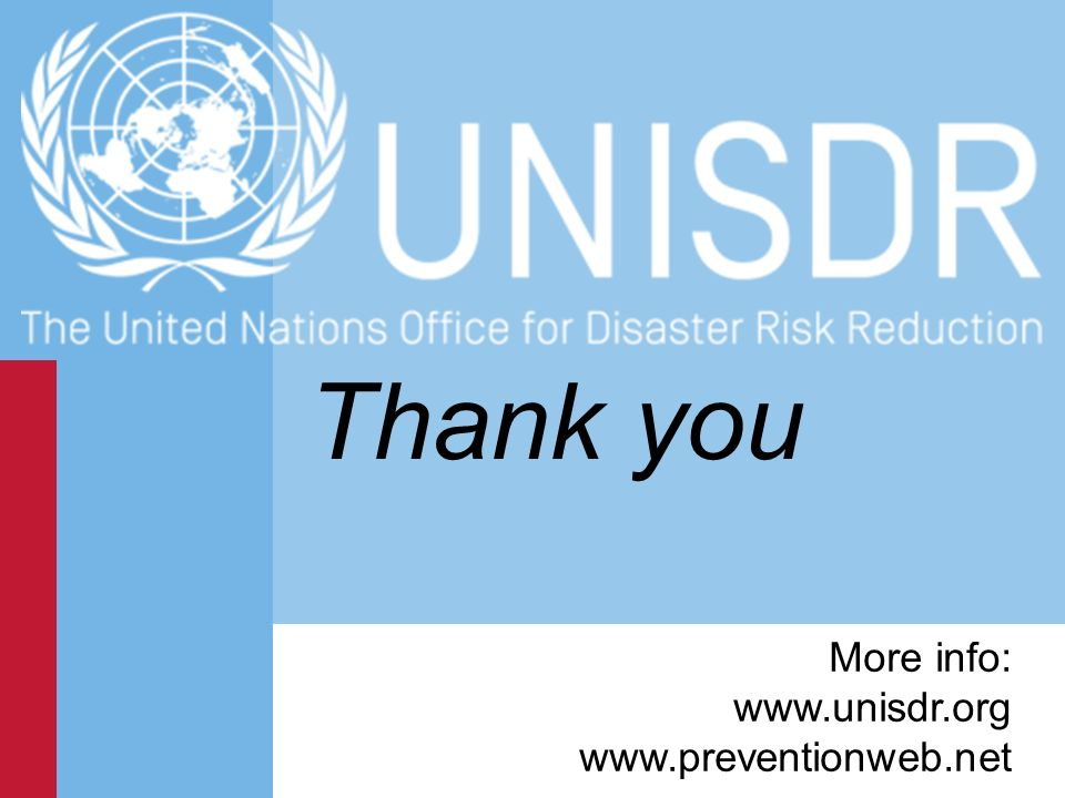 Thank you More info: www.unisdr.org www.preventionweb.net 15 15