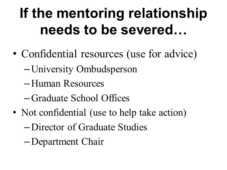 If the mentoring relationship needs to be severed…