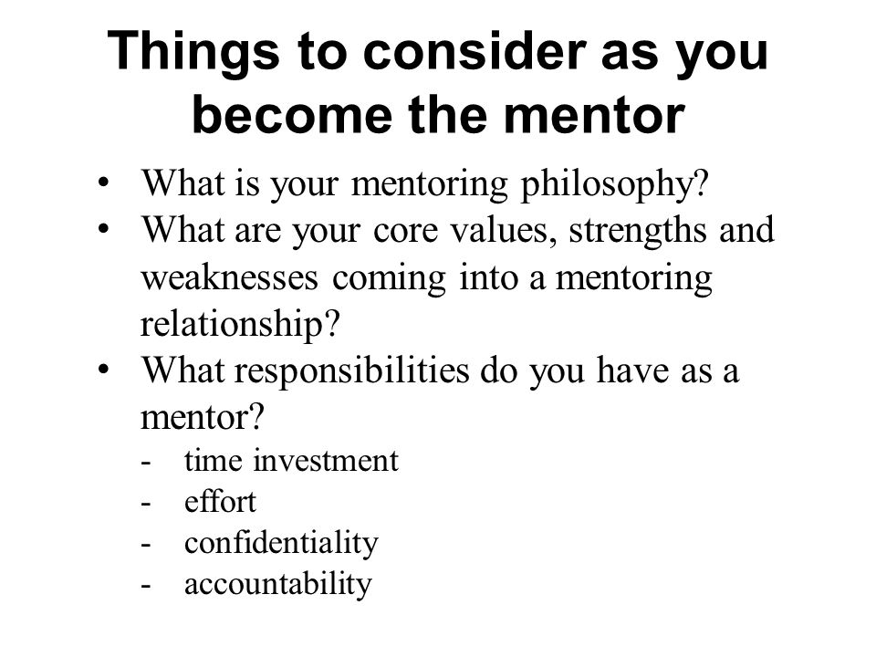 Things to consider as you become the mentor