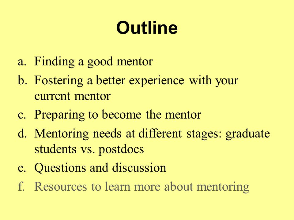 Outline Finding a good mentor