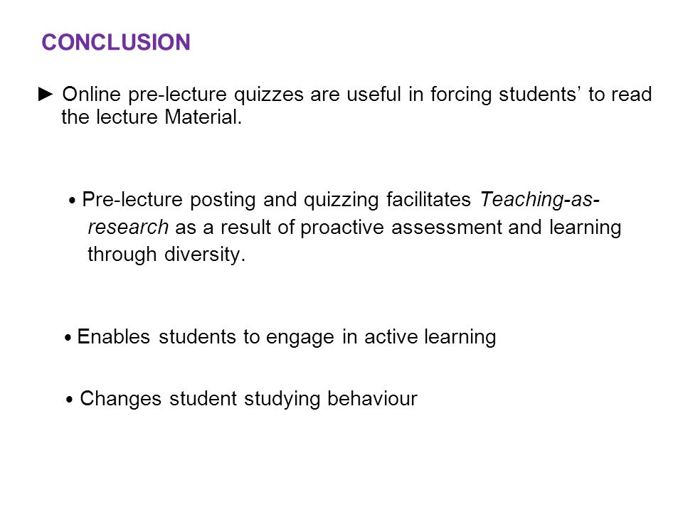 • Changes student studying behaviour