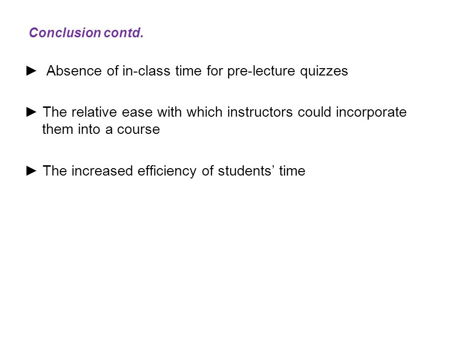 ► Absence of in-class time for pre-lecture quizzes