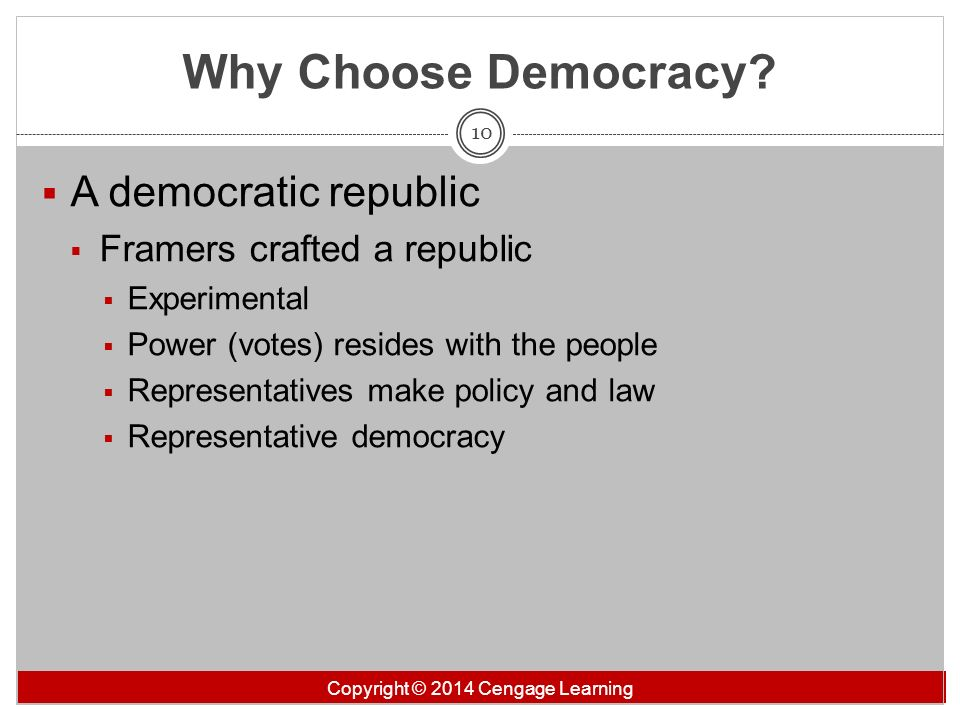 Why Choose Democracy A democratic republic Framers crafted a republic