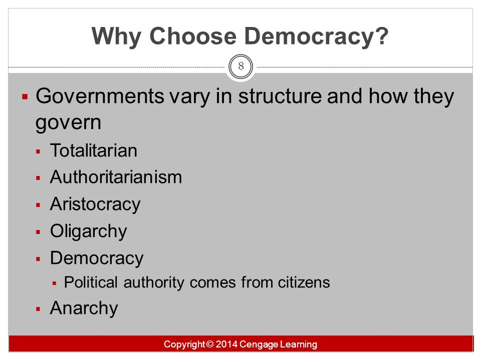 Why Choose Democracy Governments vary in structure and how they govern. Totalitarian. Authoritarianism.