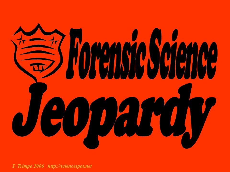 Jeopardy Forensic Science Theme music downloaded from: - ppt