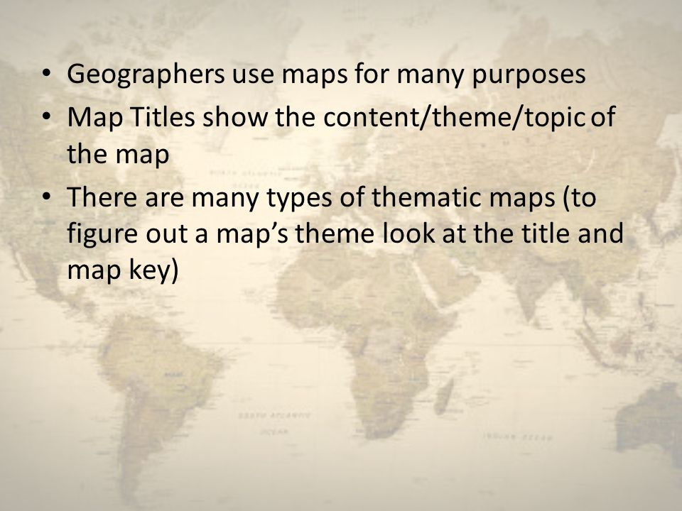 Geographers use maps for many purposes