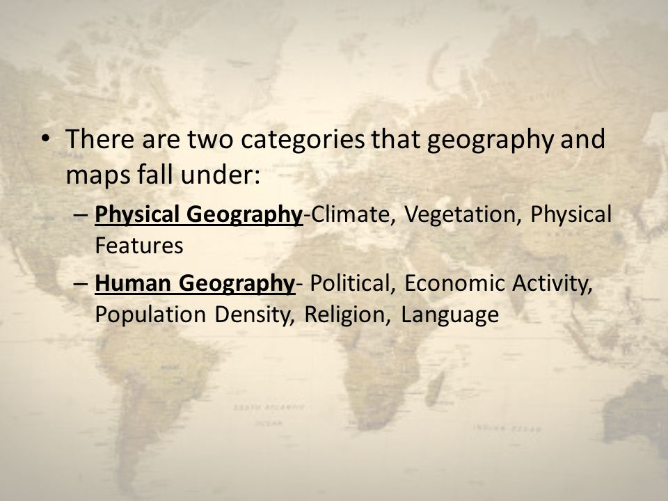 There are two categories that geography and maps fall under: