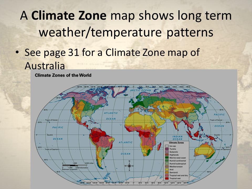 A Climate Zone map shows long term weather/temperature patterns