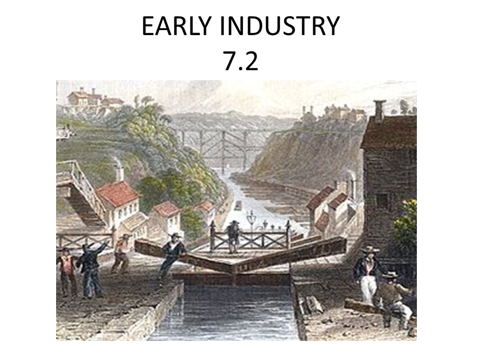 EARLY INDUSTRY 7.2