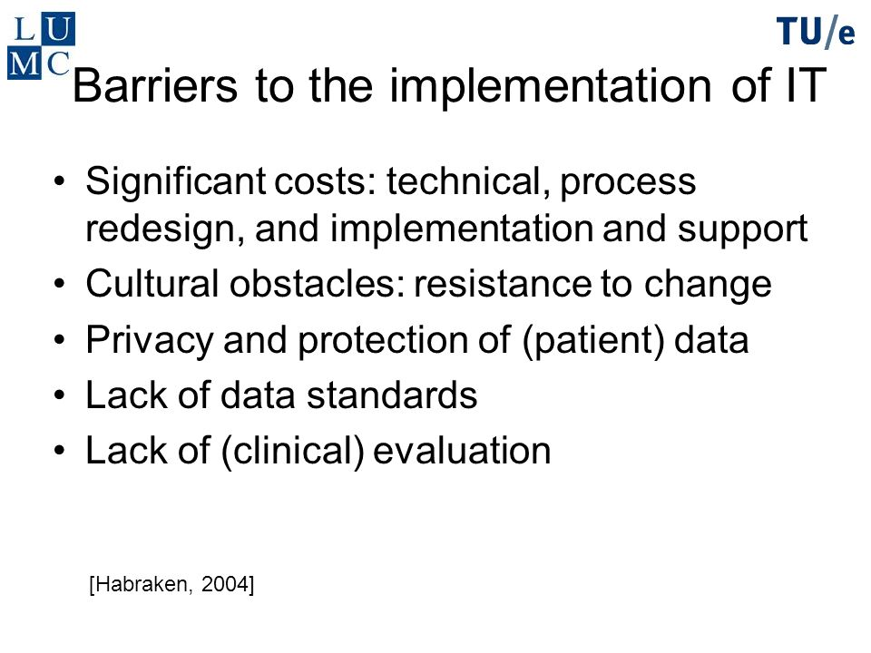 Barriers to the implementation of IT
