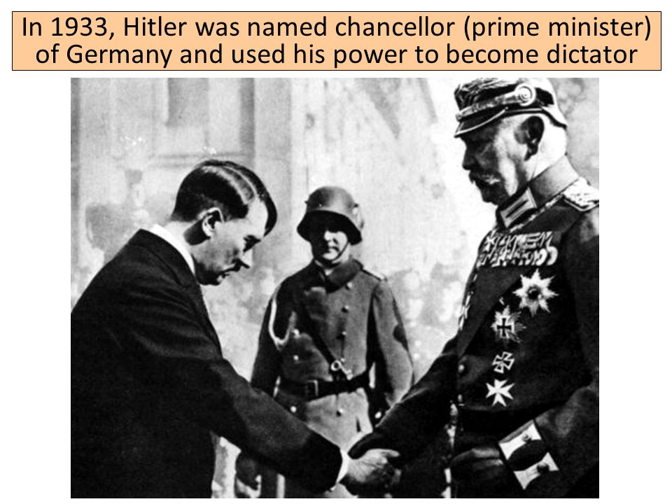 In 1933, Hitler was named chancellor (prime minister) of Germany and used his power to become dictator