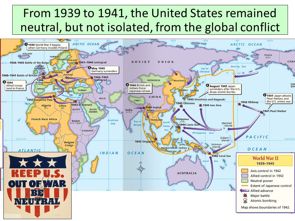From 1939 to 1941, the United States remained neutral, but not isolated, from the global conflict