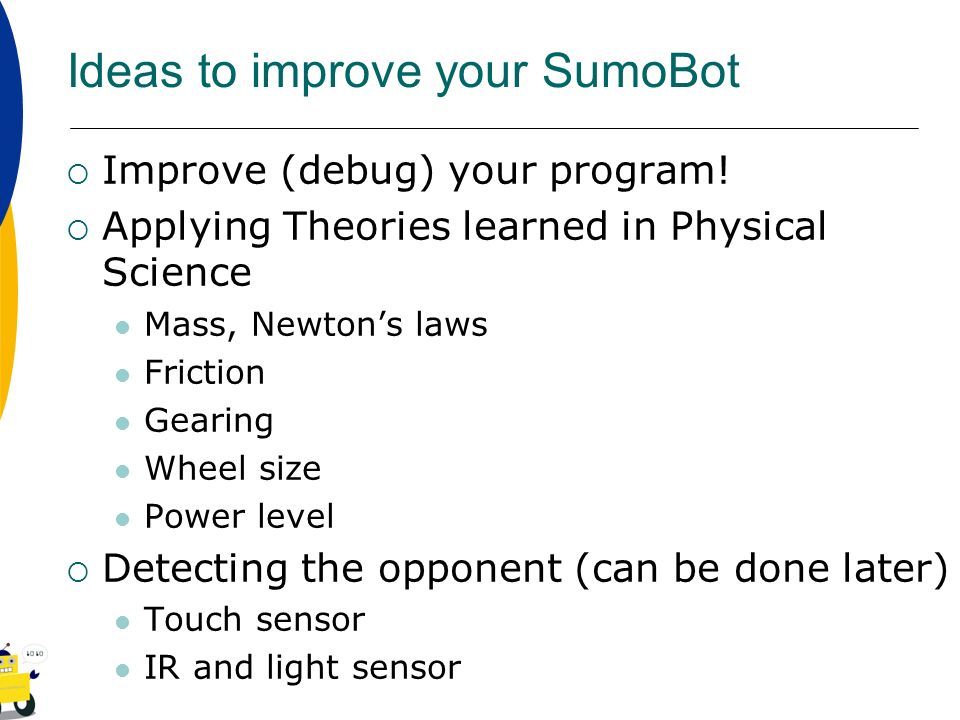 Ideas to improve your SumoBot
