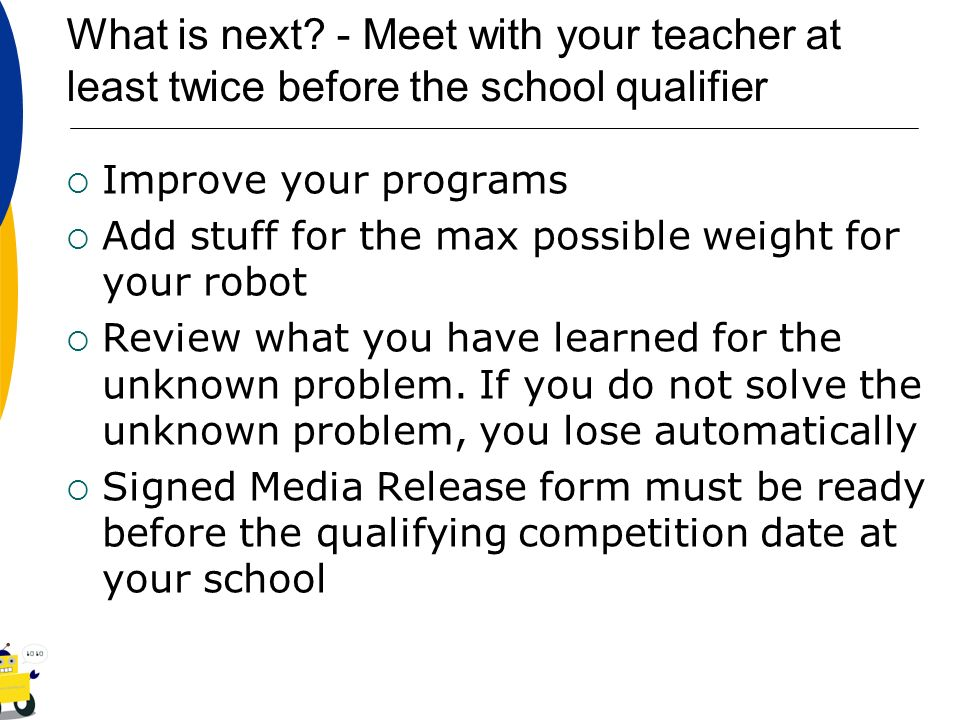 What is next - Meet with your teacher at least twice before the school qualifier