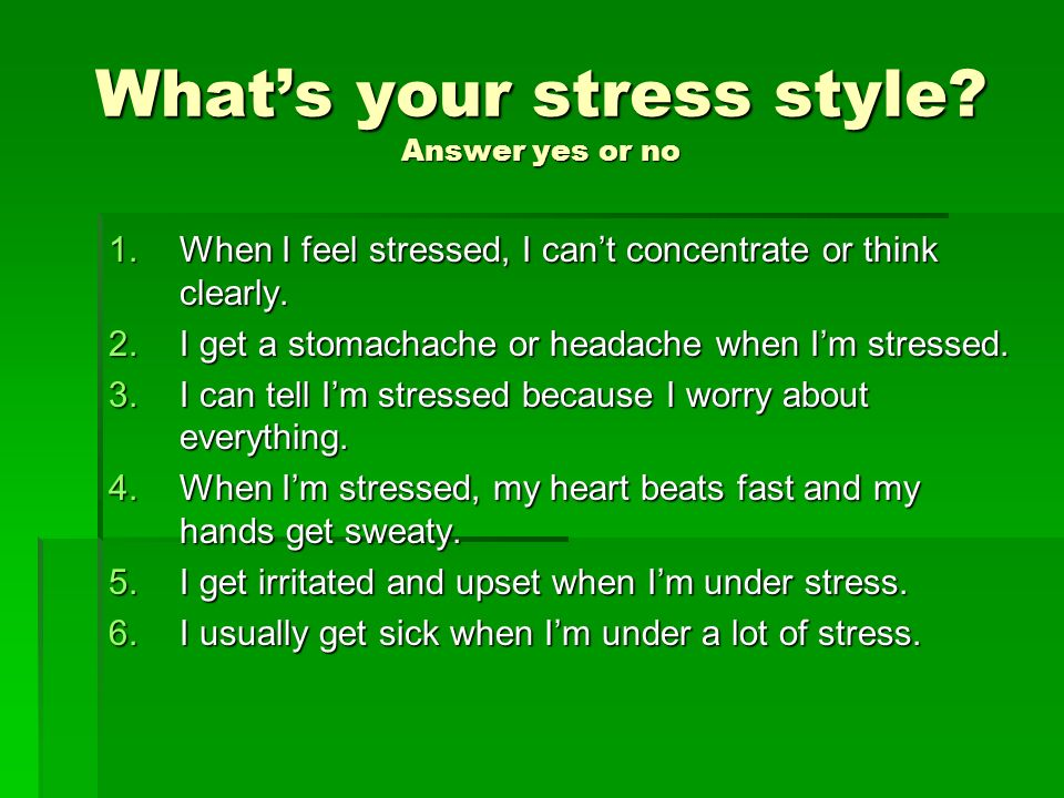 What's your stress style Answer yes or no