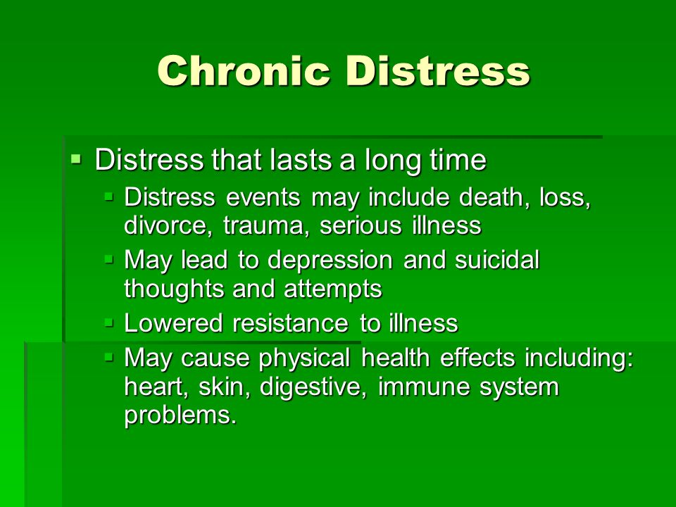 Chronic Distress Distress that lasts a long time