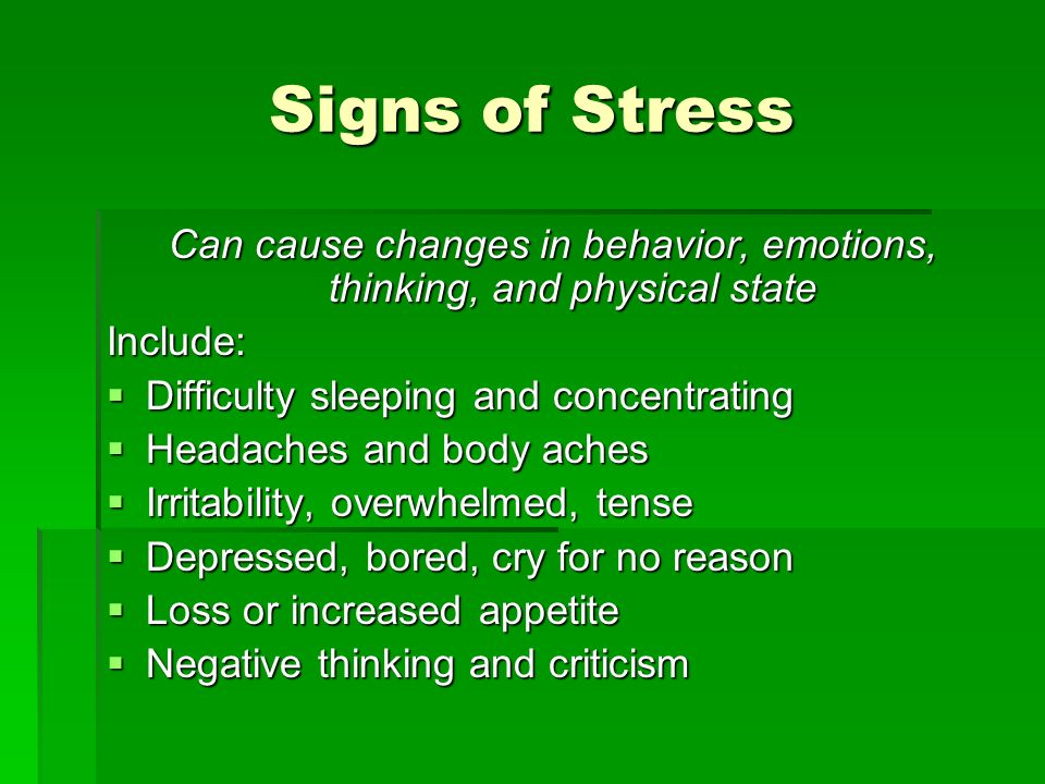 Can cause changes in behavior, emotions, thinking, and physical state