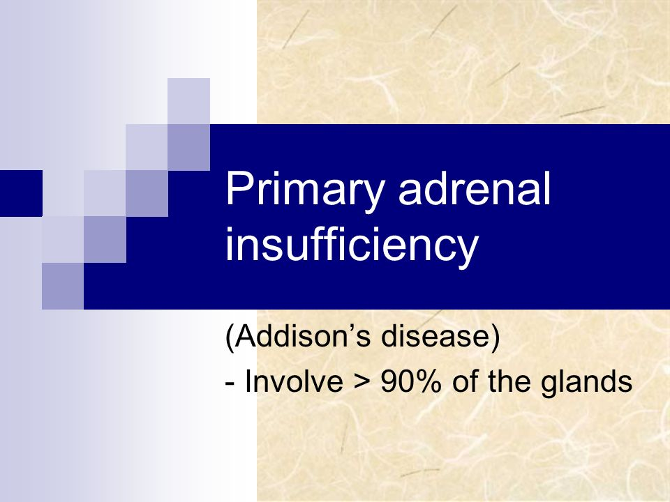 Primary adrenal insufficiency