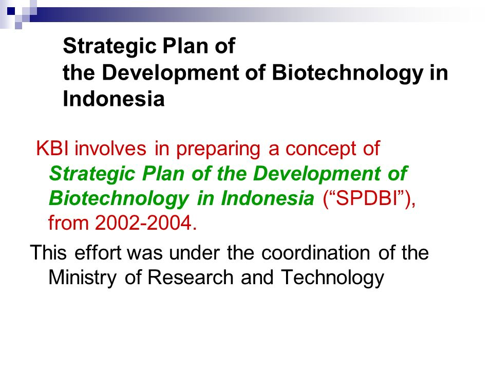 Strategic Plan of the Development of Biotechnology in Indonesia