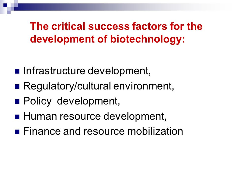 The critical success factors for the development of biotechnology: