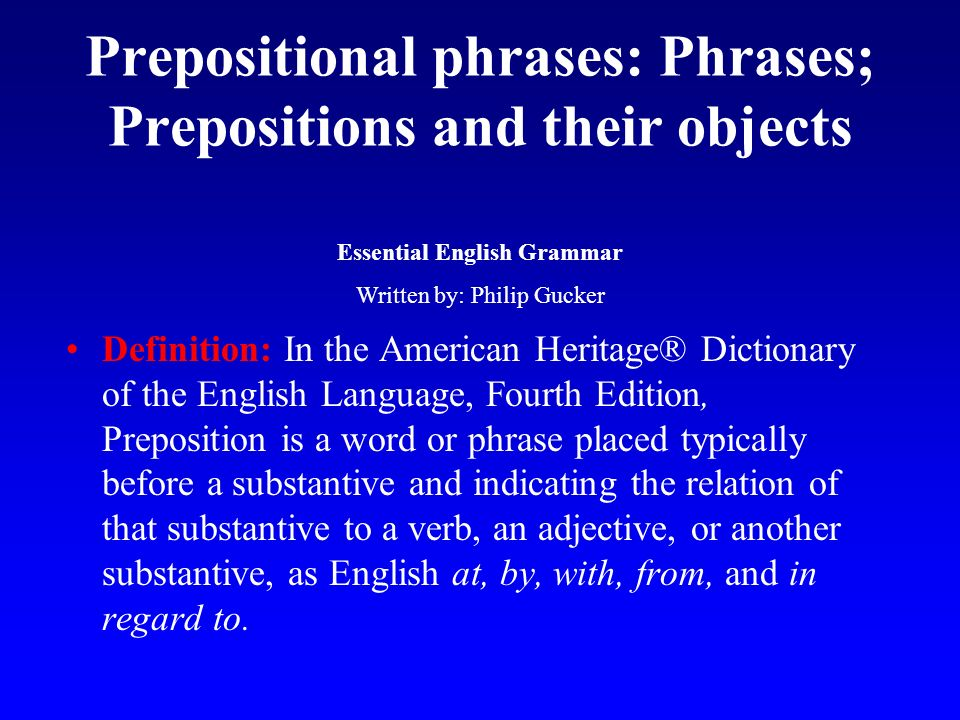 Prepositional phrases: Phrases; Prepositions and their objects