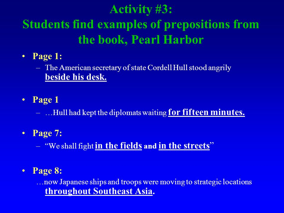 Activity #3: Students find examples of prepositions from the book, Pearl Harbor