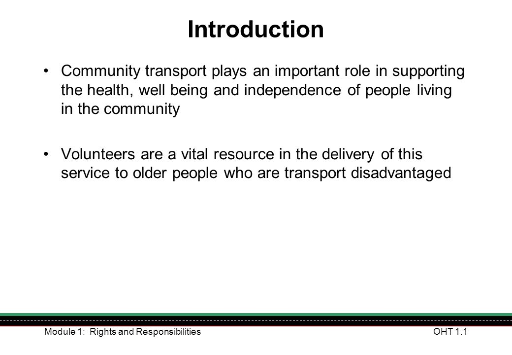 Introduction Community transport plays an important role in supporting the health, well being and independence of people living in the community.