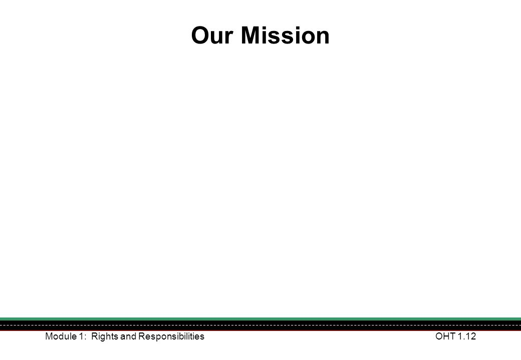 Our Mission Module 1: Rights and Responsibilities