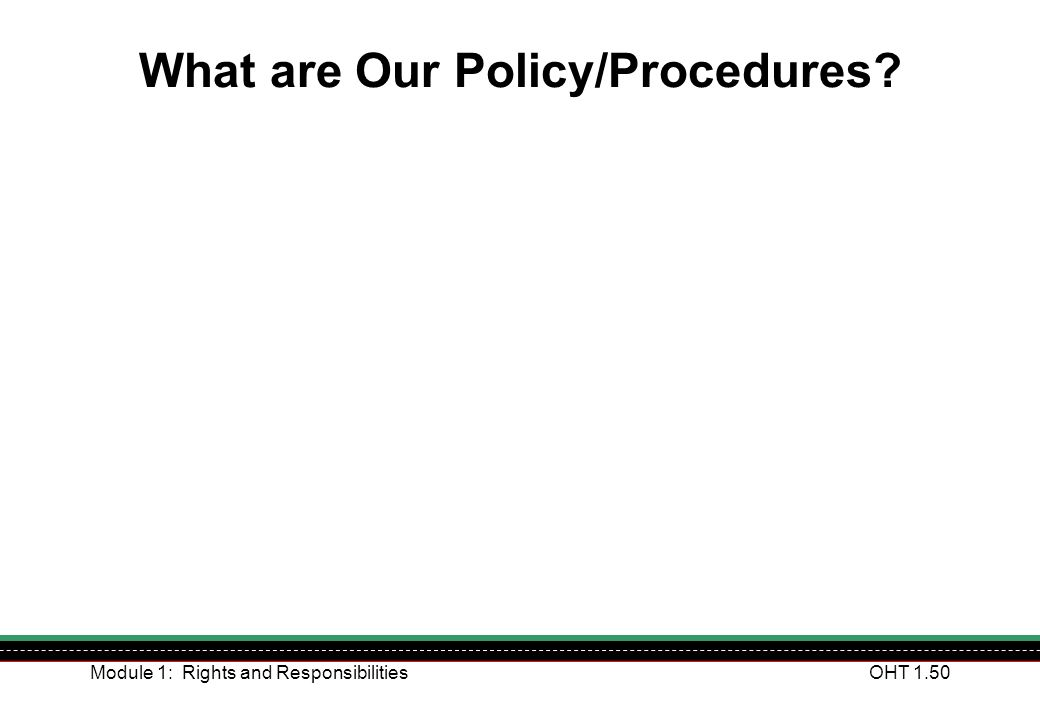 What are Our Policy/Procedures