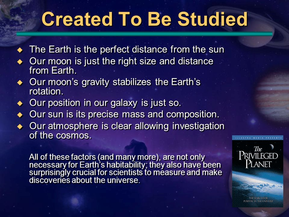 Created To Be Studied The Earth is the perfect distance from the sun